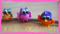 kolorowe sowy - lepienie z plasteliny z dzieckiem